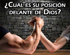 ¿Cuál es su posición delante de Dios?