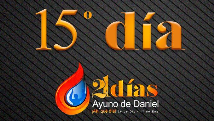 Ayuno de Daniel – 15° día