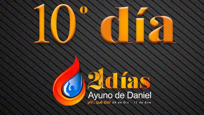 Ayuno de Daniel – 10° día