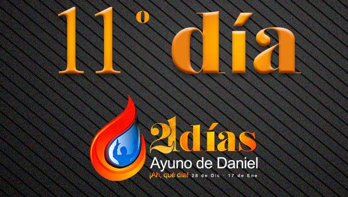 Ayuno de Daniel – 11° día