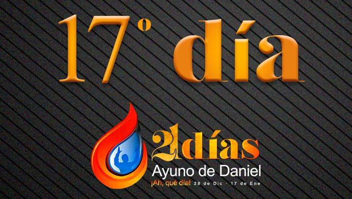 Ayuno de Daniel – 17° día