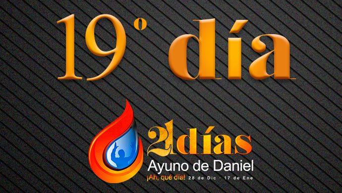 Ayuno de Daniel – 19° día