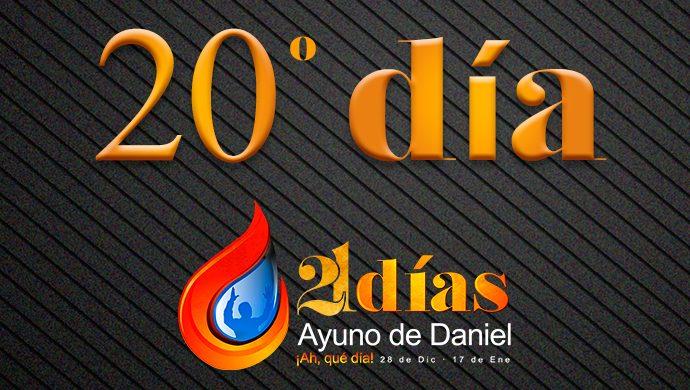 Ayuno de Daniel – 20° día