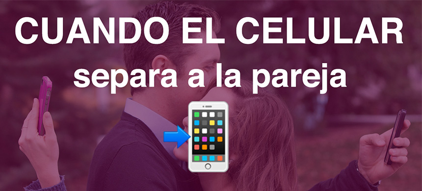 Cuando el celular separa a la pareja: reflexión & reglas