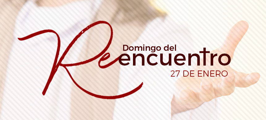 27 de enero: El Día del Reencuentro con Dios
