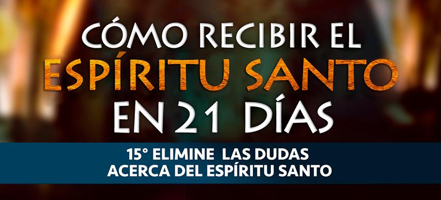 Video 15/21 – Cómo recibir el Espíritu Santo en 21 días