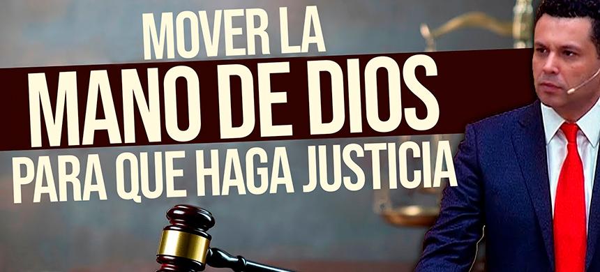Mover la Mano de Dios para que haga justicia