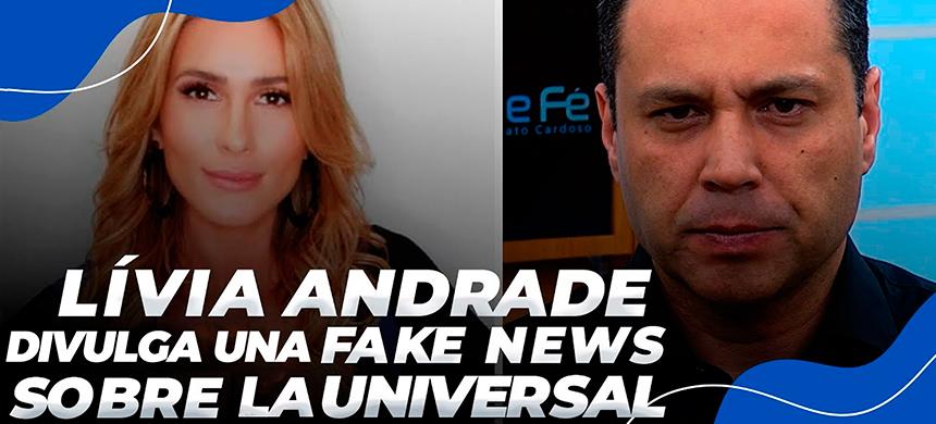 Lívia Andrade divulga una fake news sobre la Universal y escucha lo que no quiere